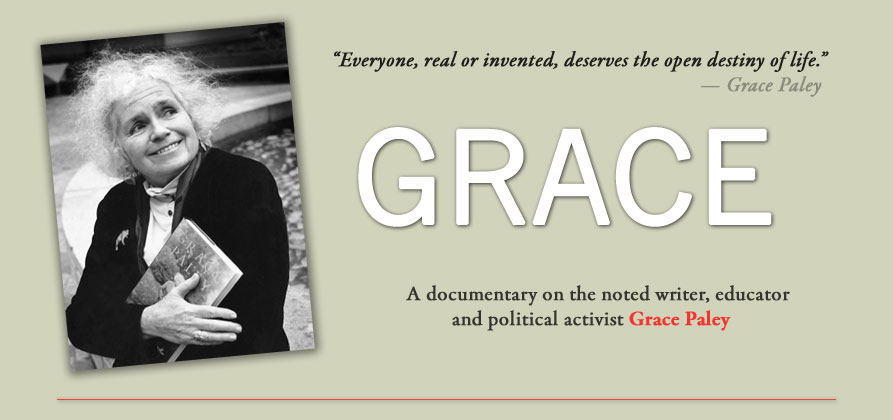 Grace: A documentary on the noted  writer, educator and political activist Grace Paley